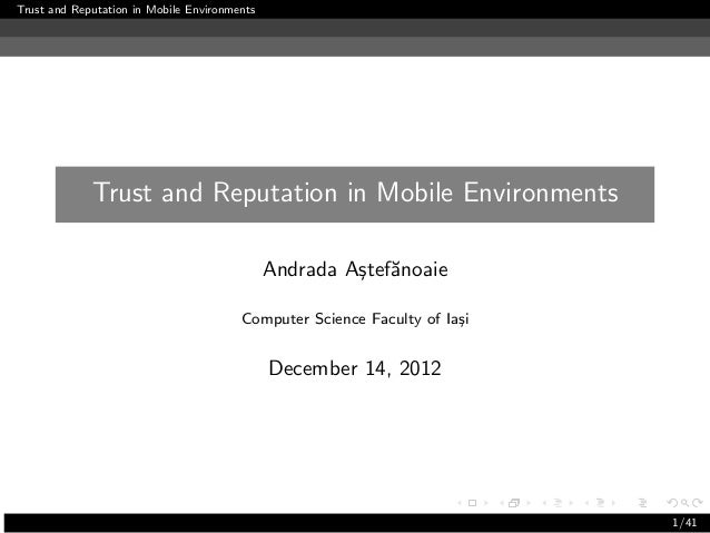 Trust and reputation in mobile environments