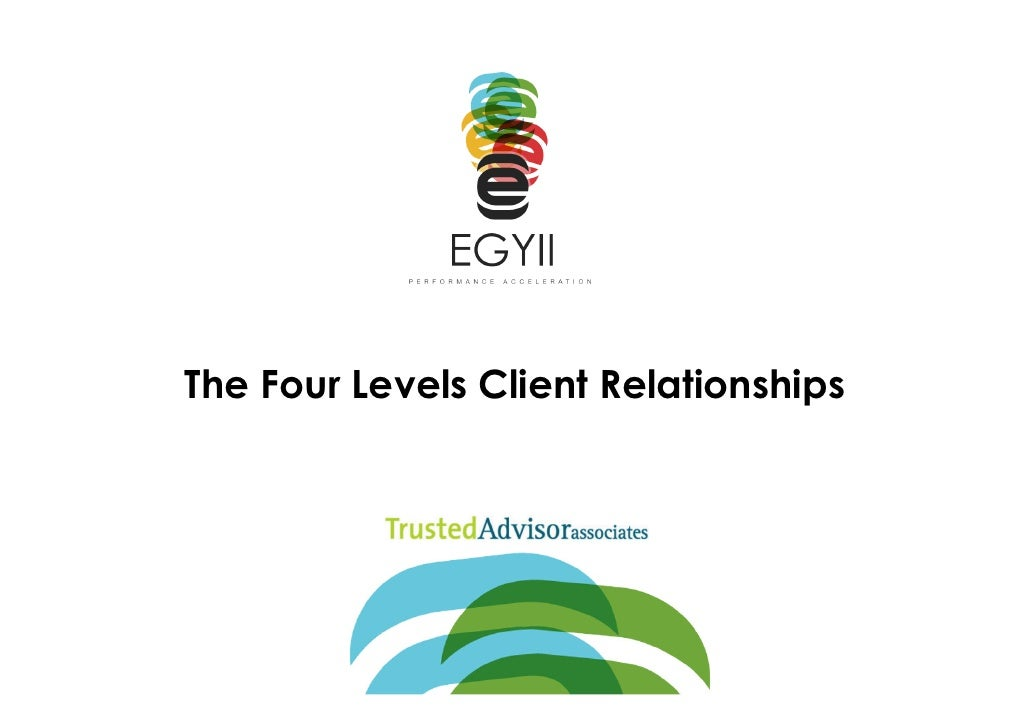 Trusted Advisor Four Levels Of Client Relationships
