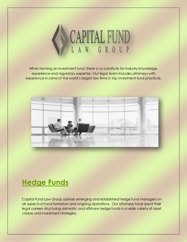 When forming an investment fund, there is no substitute for industry knowledge, experience and regulatory expertise. Our l...