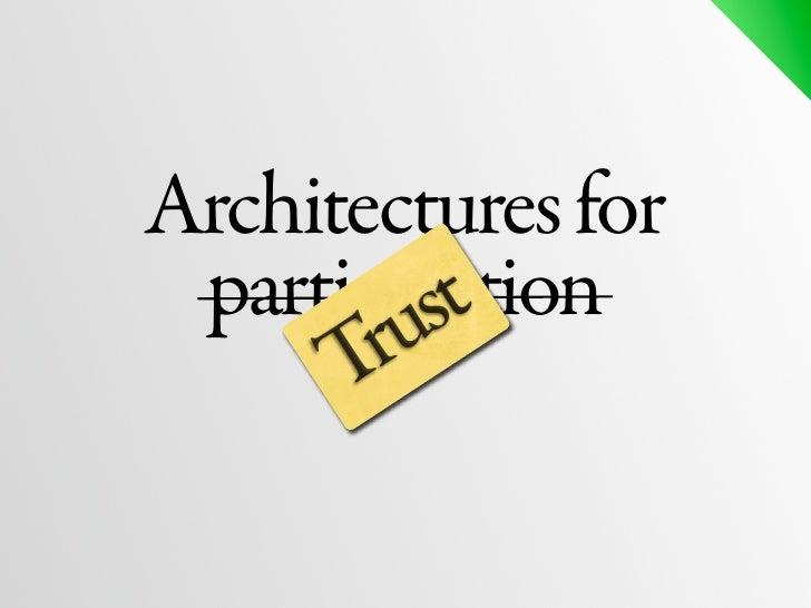 Trustmojo: Architectures For Trust