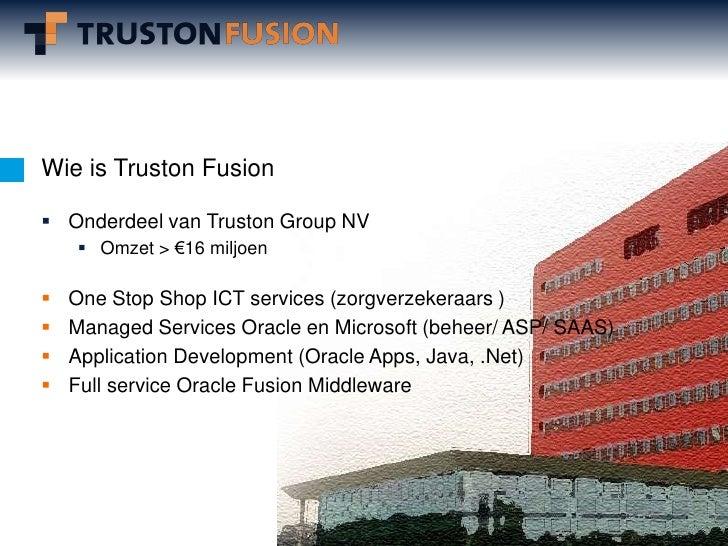 Truston Fusion Algemeen