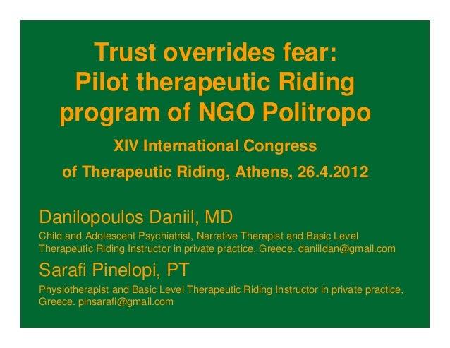 Trust overrides fear:     Pilot therapeutic Riding    program of NGO Politropo                XIV International Congress  ...