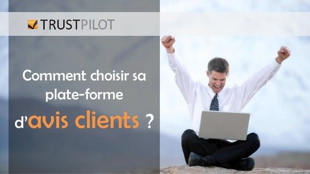 Comment choisir sa plate-forme  d'avis  clients ?