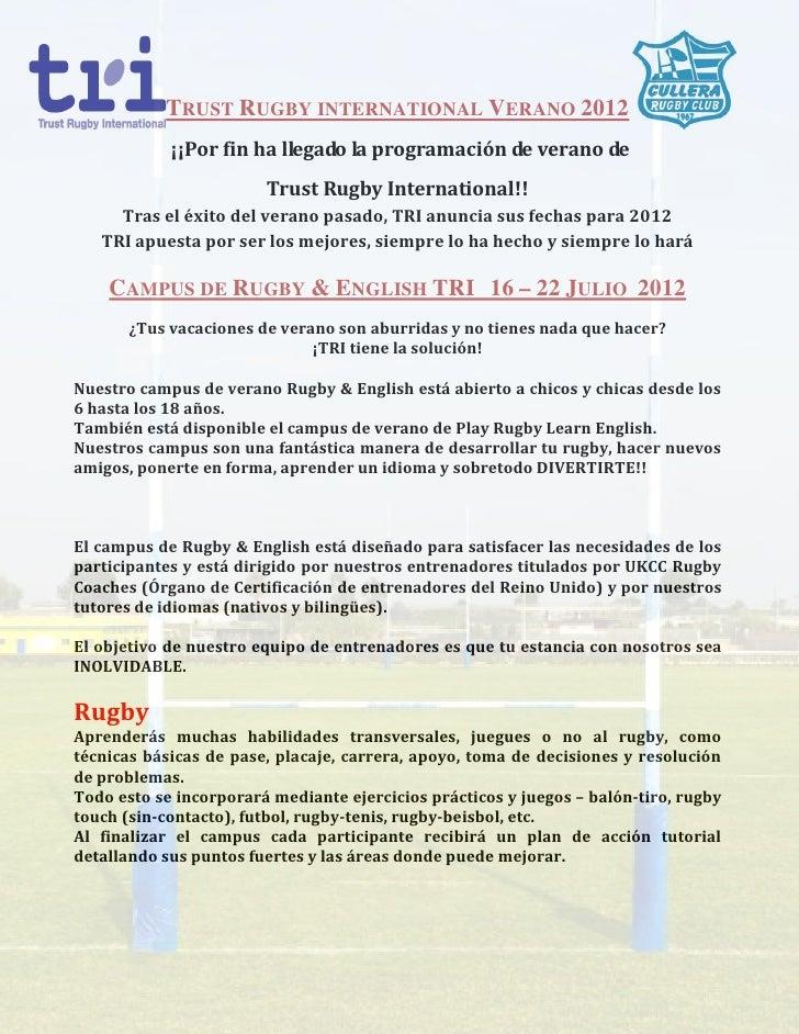 TRUST RUGBY INTERNATIONAL VERANO 2012            ¡¡Por fin ha llegado la programación de verano de                        ...