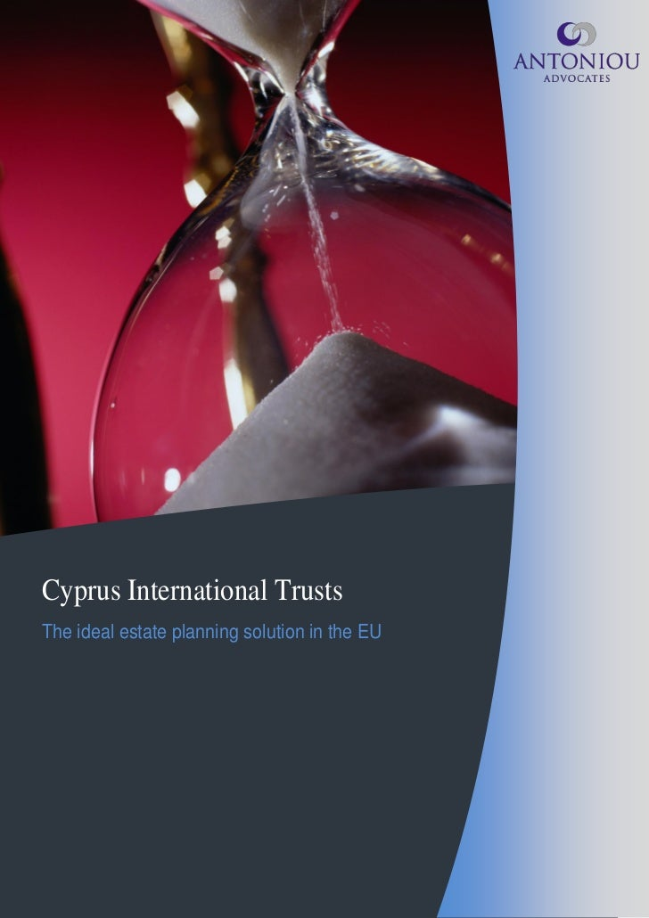 Cyprus International TrustsThe ideal estate planning solution in the EU