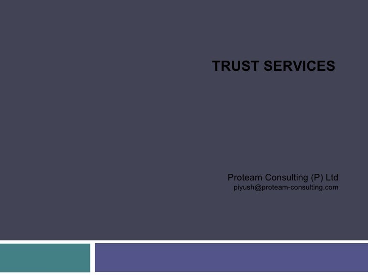 TRUST SERVICES Proteam Consulting (P) Ltd [email_address]