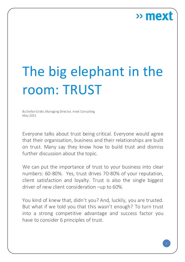 1The big elephant in theroom: TRUSTBy Stefan Grafe, Managing Director, mext ConsultingMay 2013Everyone talks about trust b...