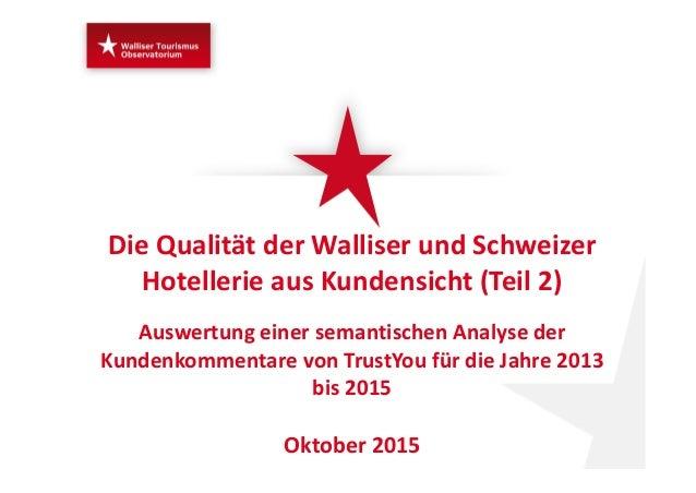 DieQualitätderWalliserundSchweizer HotellerieausKundensicht(Teil2) AuswertungeinersemantischenAnalyseder Ku...