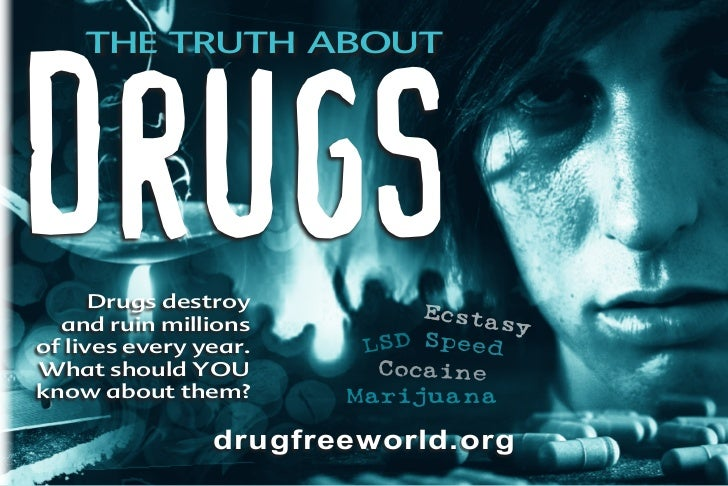DRUGS    Thetruth about      Drugs destroy                             Ecsta  and ruin millions                syof live...