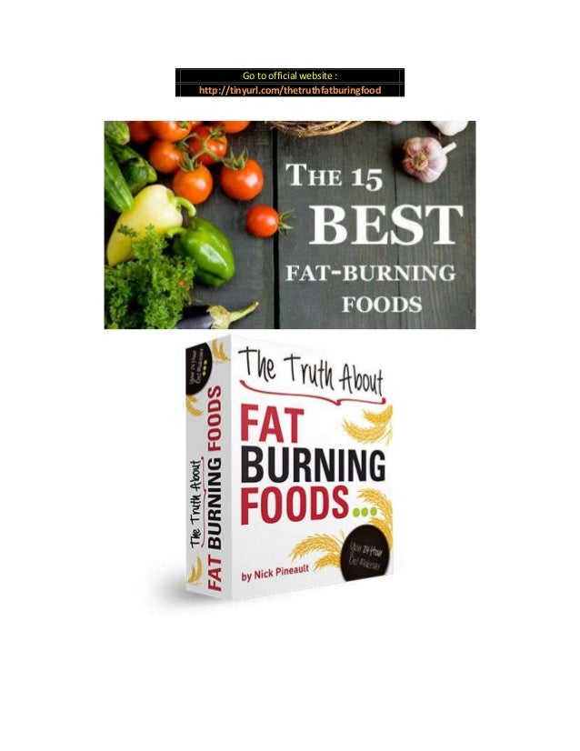 The Truth About Fat Burning Foods by nicolas pineault