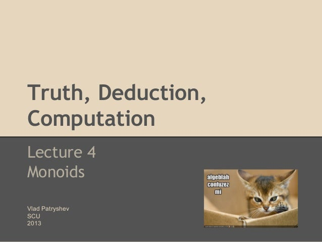 Truth, deduction, computation;  lecture 4
