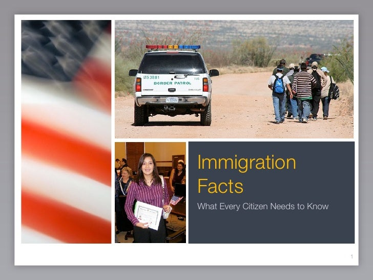 ImmigrationFactsWhat Every Citizen Needs to Know                                   1