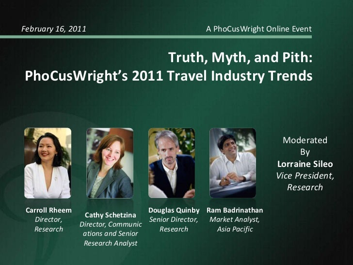 February 16, 2011				    A PhoCusWright Online Event<br />Truth, Myth, and Pith:<br />PhoCusWright's 2011 Travel Industry ...