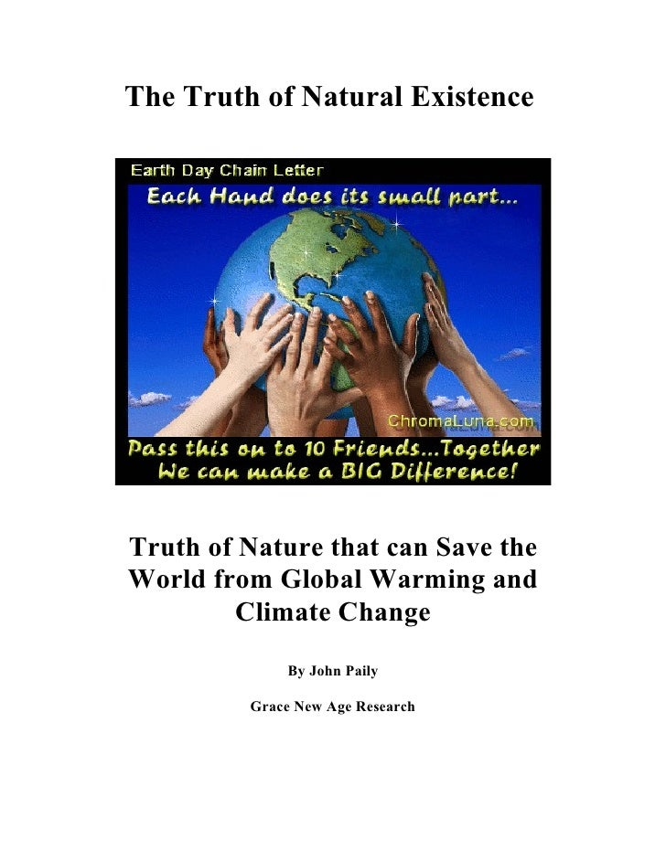 The Truth of Natural Existence     Truth of Nature that can Save the World from Global Warming and         Climate Change ...