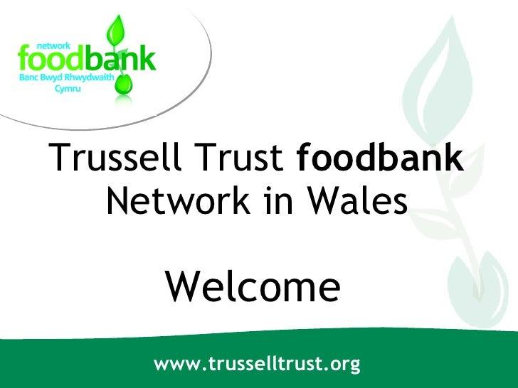 Trussell Trust foodbank   Network in Wales      Welcome     www.trusselltrust.org