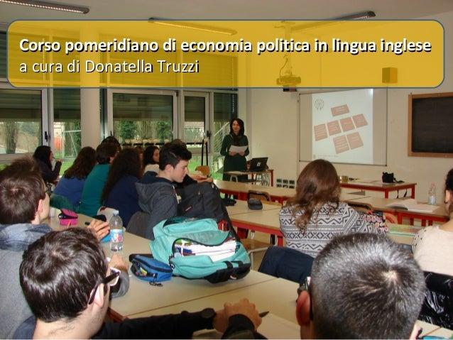 Corso pomeridiano di economia politica in lingua inglese a cura di Donatella Truzzi