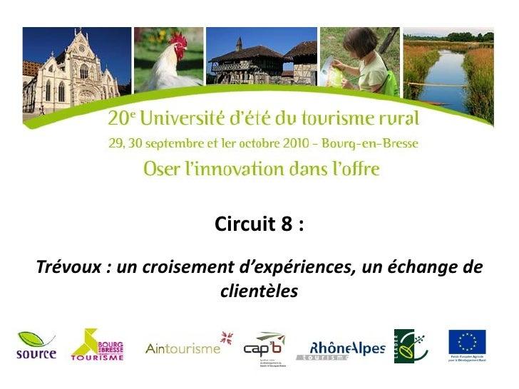 Trévoux : un croisement d'expériences, un échange de clientèles - UE2010