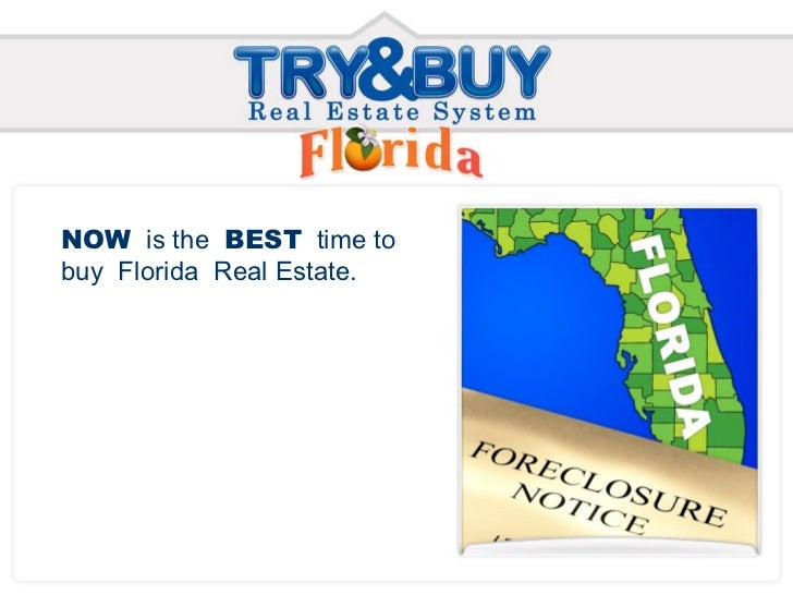 NOW   is the  BEST   time to buy  Florida  Real Estate.