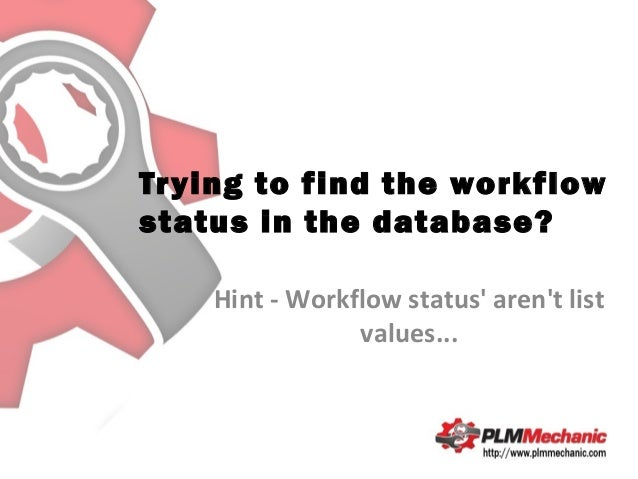 Trying to find the workflow status in the database? Hint - Workflow status' aren't list values...