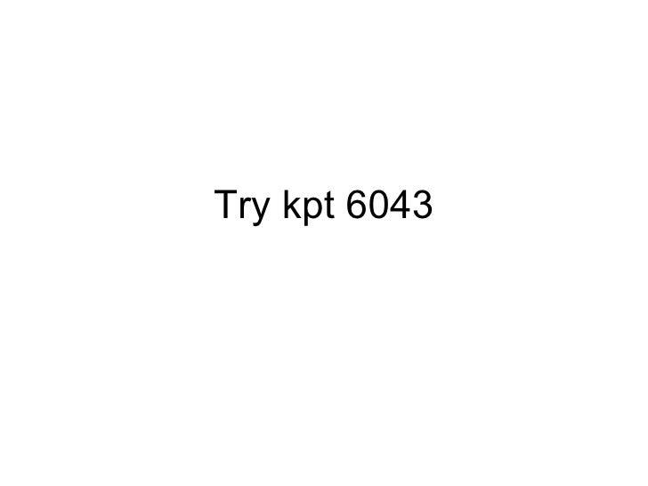 Try kpt 6043
