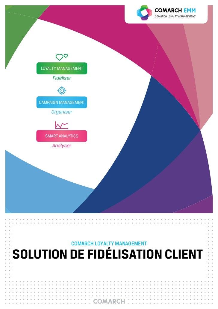 COMARCH LOYALTY MANAGEMENTSOLUTION DE FIDÉLISATION CLIENT