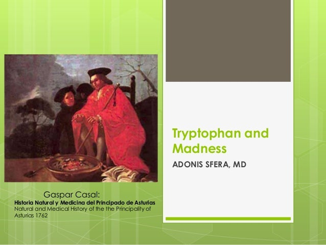 Tryptophan and madness