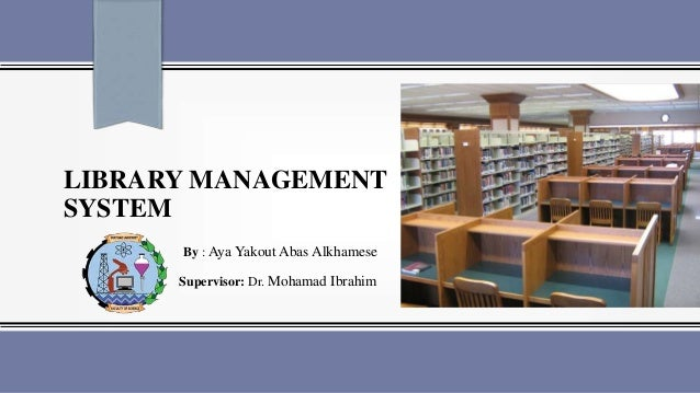 library management thesis The java library management system is designed & developed for a receipt and issuance of books in the library along with the student's details this project gives complete information about the library.