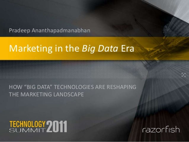 Marketing in the Big Data Era - Pradeep