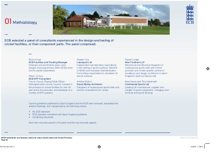 01 Methodology    ECB selected a panel of consultants experienced in the design and testing of    cricket facilities, or t...