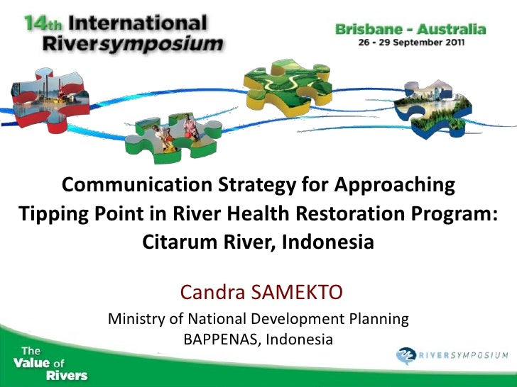 Communication Strategy for ApproachingTipping Point in River Health Restoration Program:             Citarum River, Indone...