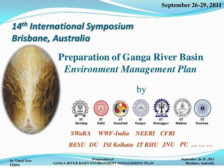 September 26-29, 201114th International SymposiumBrisbane, Australia                  Preparation of Ganga River Basin    ...