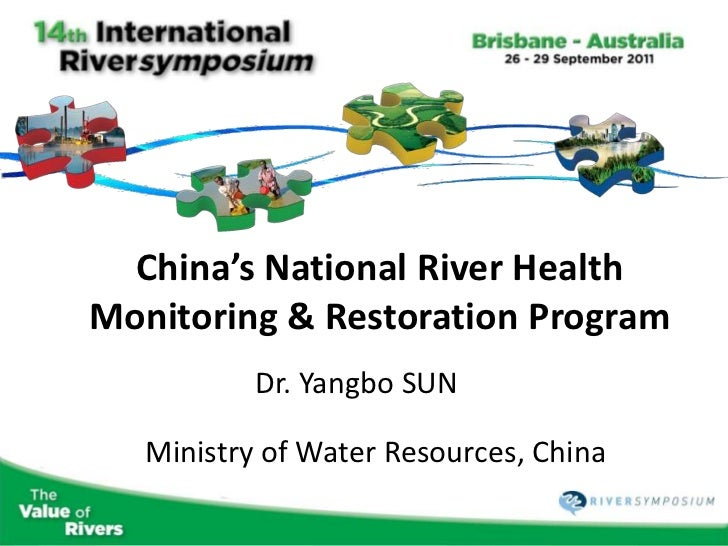 China's National River HealthMonitoring & Restoration Program           Dr. Yangbo SUN   Ministry of Water Resources, China