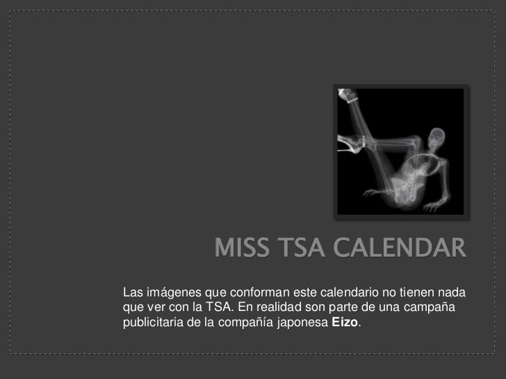 Miss TSA Calendar<br />Las imágenesqueconformanestecalendario no tienen nada quever con la TSA. En realidad son parte de u...