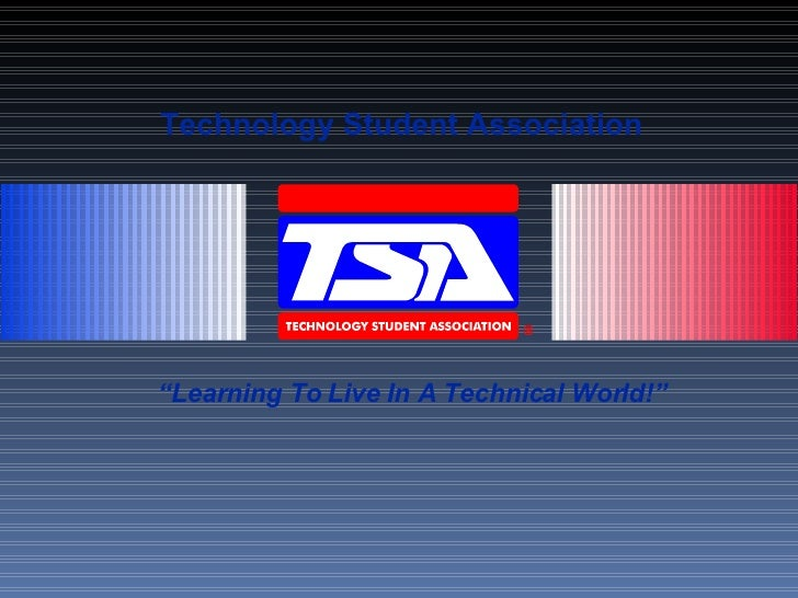 """Technology Student Association """" Learning To Live In A Technical World!"""""""