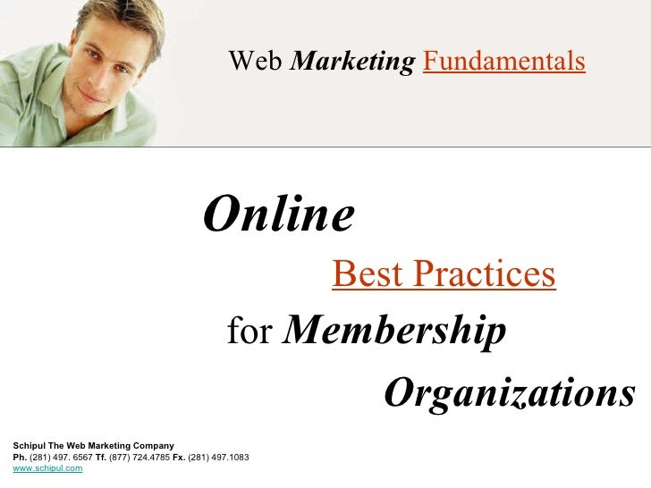 Web  Marketing   Fundamentals Online  Best Practices for  Membership  Organizations Schipul The Web Marketing Company   Ph...
