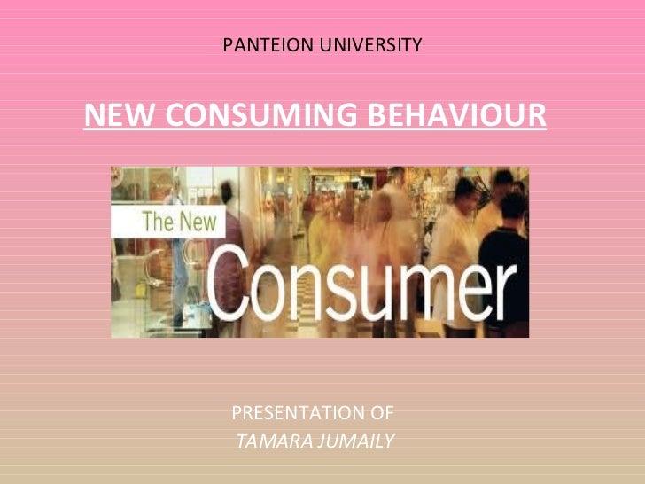 PANTEION UNIVERSITY NEW CONSU Μ ING BEHAVIOUR PRESENTATION OF  TA Μ ARA JU Μ AILY