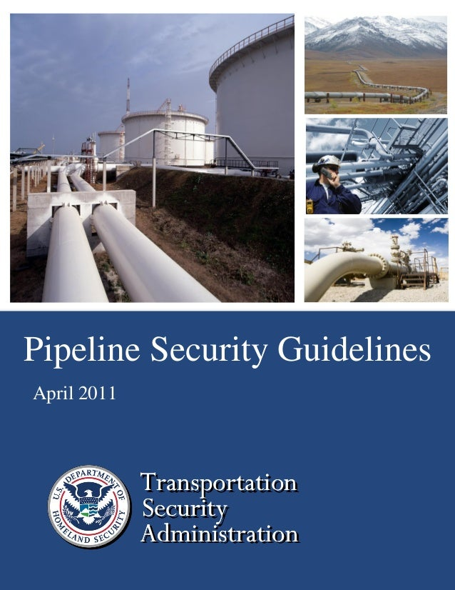 i Pipeline Security Guidelines April 2011 TransportationTransportation SecuritySecurity AdministrationAdministration Trans...