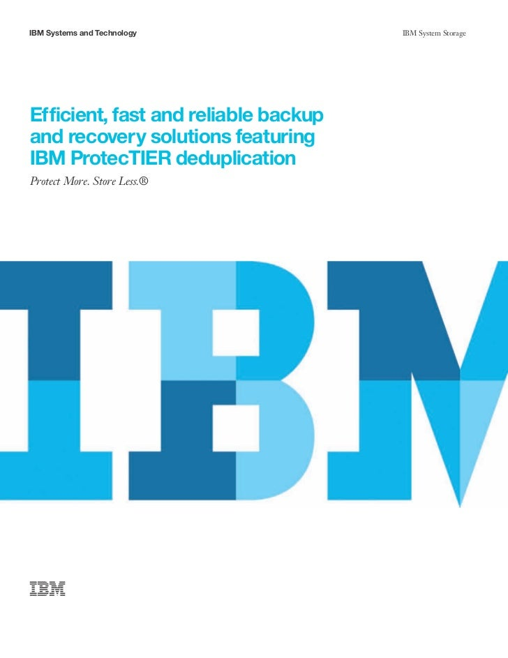 IBM Systems and Technology            IBM System StorageEfficient, fast and reliable backupand recovery solutions featurin...