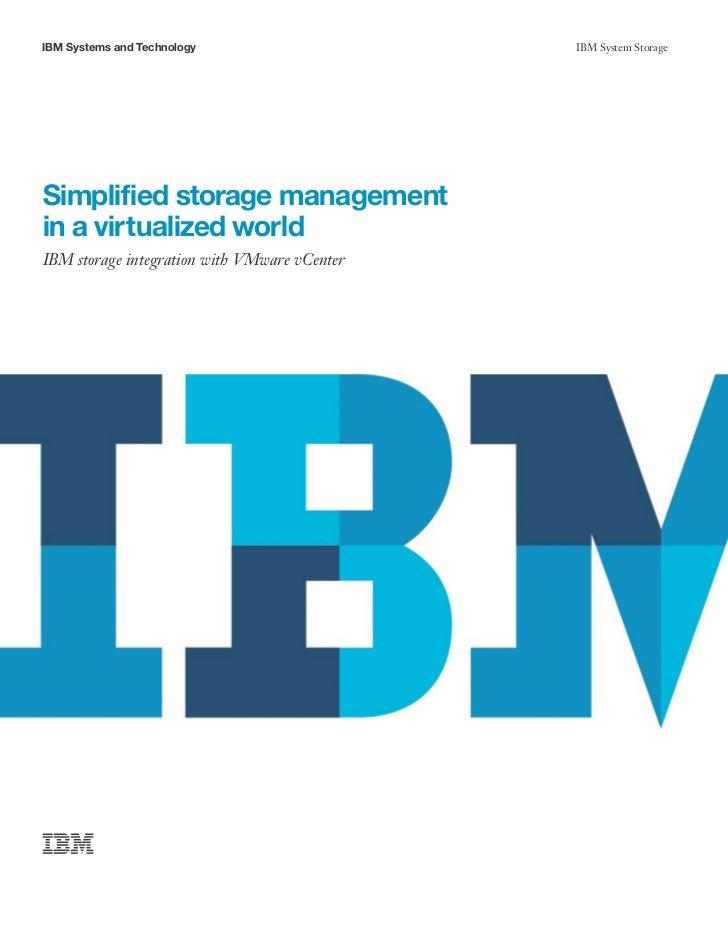 IBM Systems and Technology                    IBM System StorageSimplified storage managementin a virtualized worldIBM sto...
