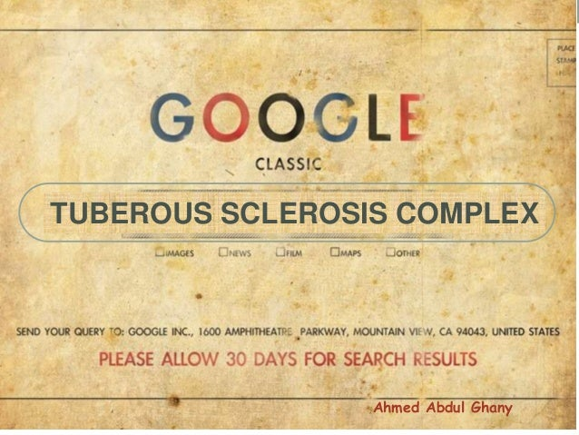 TUBEROUS SCLEROSIS COMPLEX  Ahmed Abdul Ghany