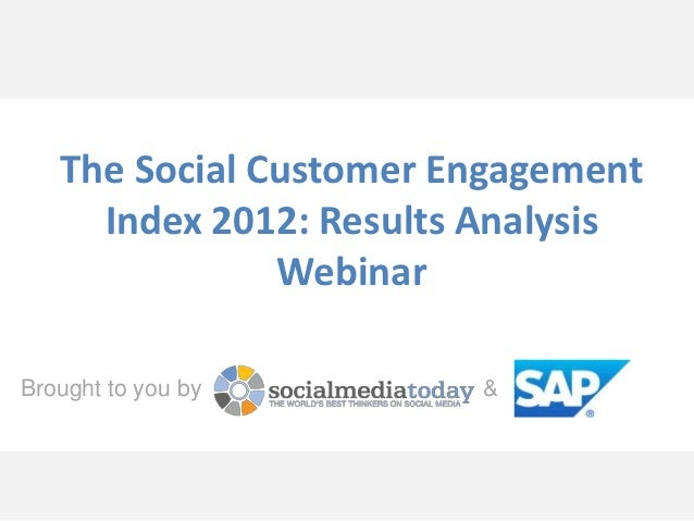 The Social Customer Engagement     Index 2012: Results Analysis               WebinarBrought to you by       &