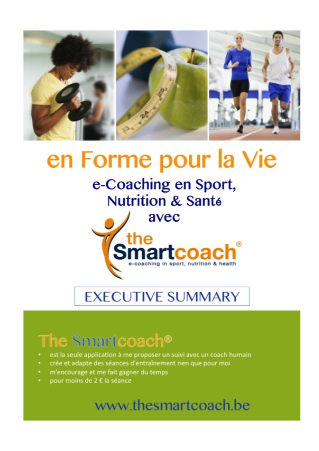 2	    SA	   Sport-­‐0-­‐Top	    Confidentiel	    20/10/2015	    	    	    Executive summary – the Smartcoach I. Informat...