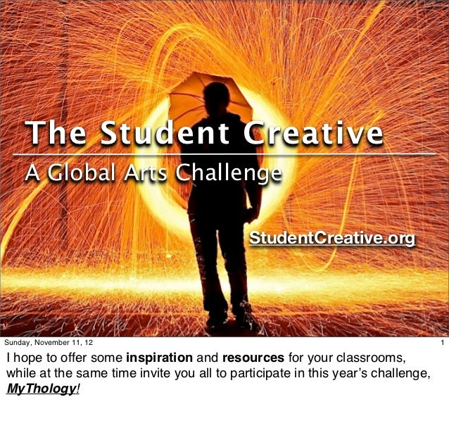 The Student Creative     A Global Arts Challenge                                            StudentCreative.orgSunday, Nov...