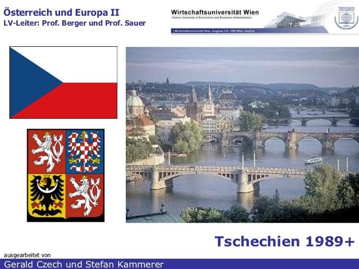 ausgearbeitet von Gerald Czech und Stefan Kammerer  Österreich und Europa II LV-Leiter: Prof. Berger und Prof. Sauer   Tsc...