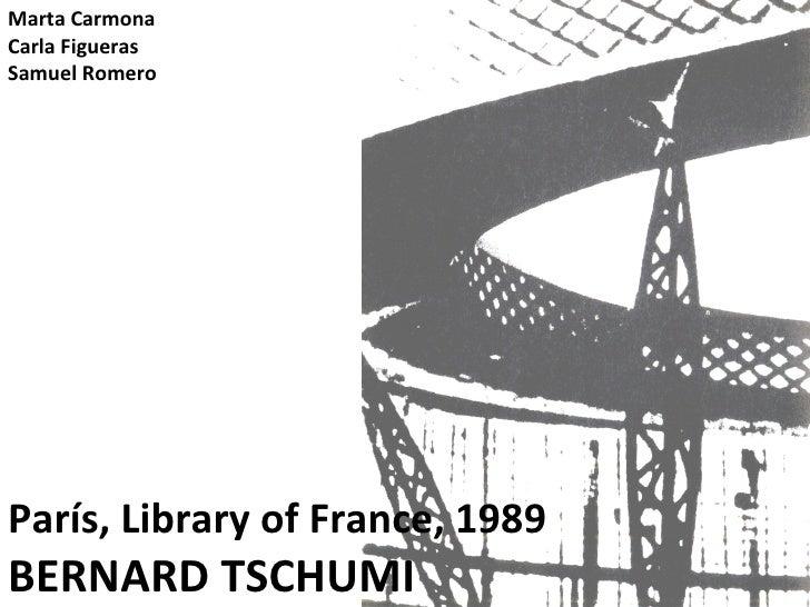 Marta CarmonaCarla FiguerasSamuel RomeroParís, Library of France, 1989BERNARD TSCHUMI