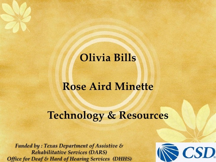Olivia Bills                       Rose Aird Minette                 Technology & Resources     Funded by : Texas Departme...