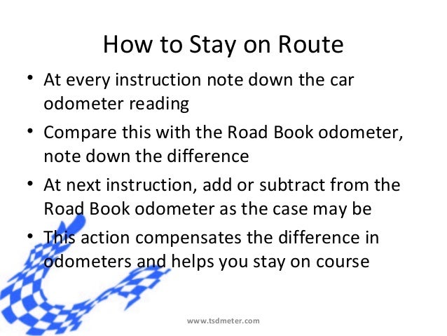 How to Stay on Route• at Every