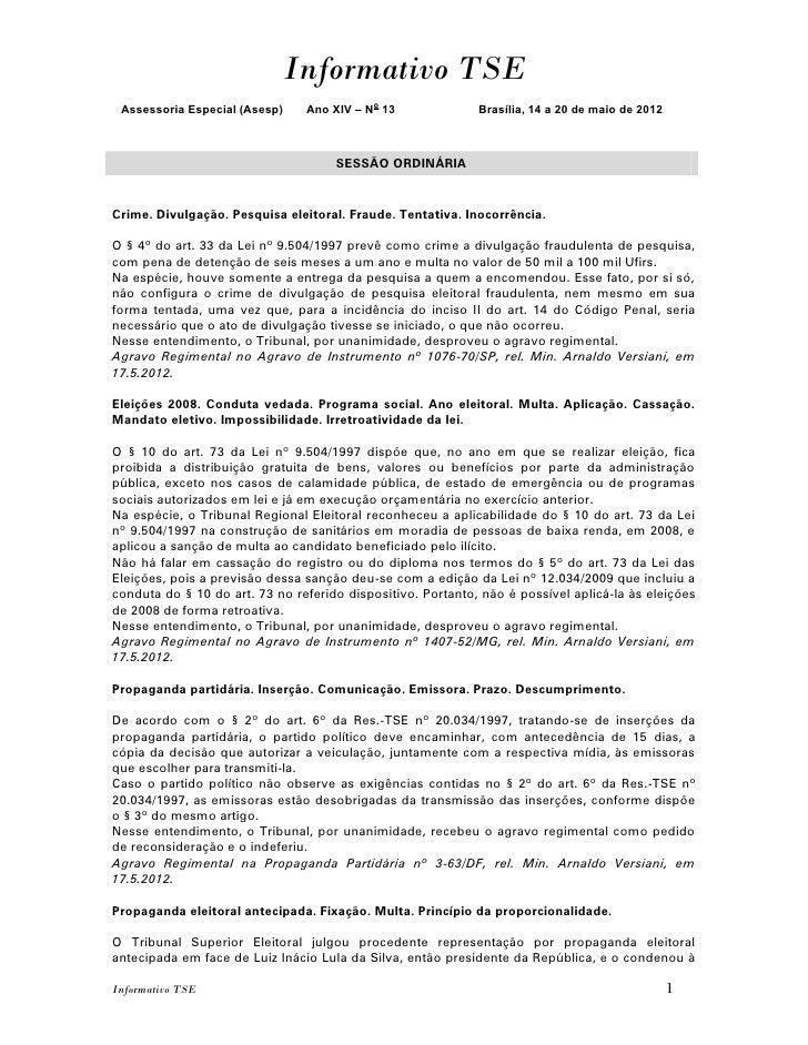 Informativo TSE Assessoria Especial (Asesp)    Ano XIV – No 13              Brasília, 14 a 20 de maio de 2012             ...
