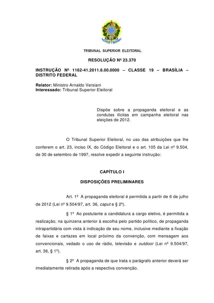 RESOLUÇÃO Nº 23.370INSTRUÇÃO Nº 1162-41.2011.6.00.0000 – CLASSE 19 – BRASÍLIA –DISTRITO FEDERALRelator: Ministro Arnaldo V...