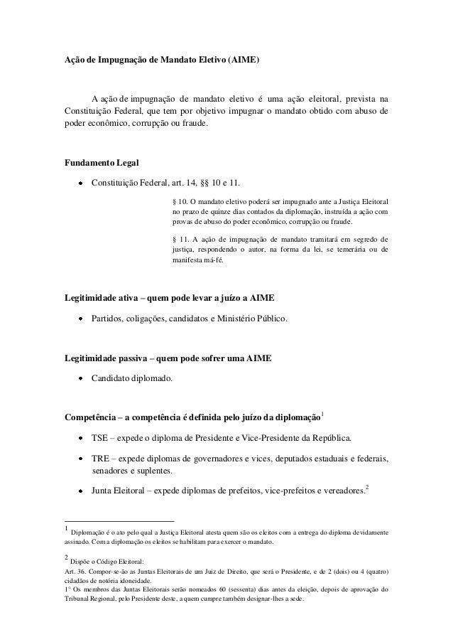 Ação de Impugnação de Mandato Eletivo (AIME) A ação de impugnação de mandato eletivo é uma ação eleitoral, prevista na Con...